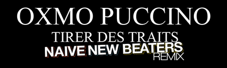 Oxmo Puccino x Naive New Beaters