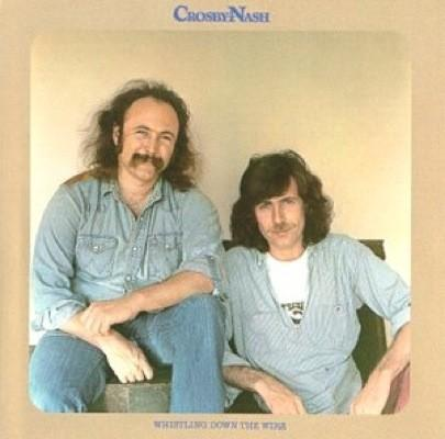 Crosby & Nash-Whistling Down The Wire-1976