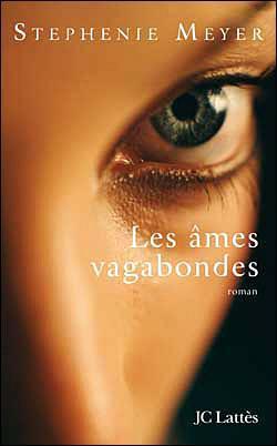 Les âmes vagabondes – Stephenie Meyer