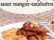 Mytho Miam cuisinait mythes légendes notre sauce… QUÊTE GRAS Poitrines porc grillées, sauce mangue-cacahuètes