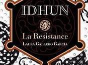 IDHUN-La résistance- Laura Gallego Garcia