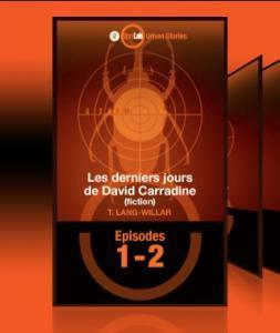 Les derniers jours de David Carradine – roman feuilleton