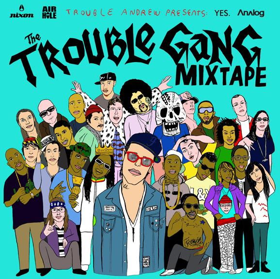 Trouble Andrew - The Trouble Gang Mixtape