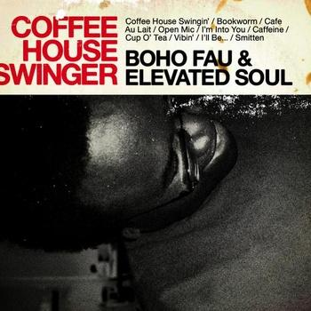 BOHO FAU & ELEVATED SOUL – Coffee House Swinger