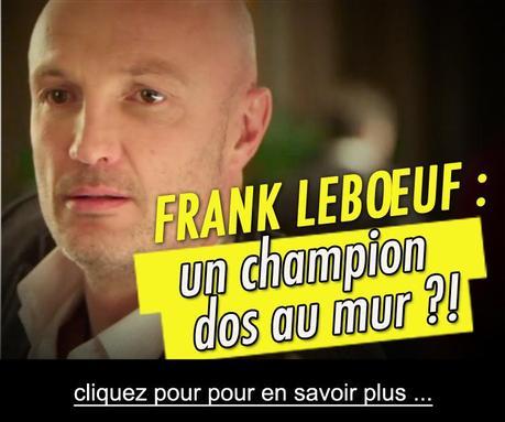 Franck Leboeuf est vraiment Dos au mur