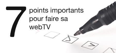Voici les 7 étapes importantes pour créer votre webTV