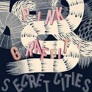 Secret Cities - Pink Graffiti (2010)