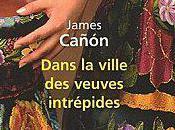 Dans ville veuves intrépides, James Cañon