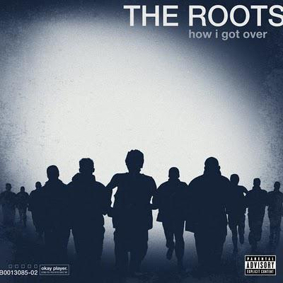 The Roots - How I Got Over (2010)