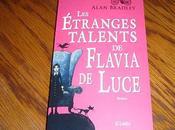 étranges talents Flavia Luce Alan Bradley