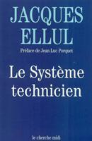 Couverture de l'édition de 2004 de l'essai Le Système technicien