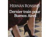 """propos """"Dernier Train pour Buenos Aires"""""""