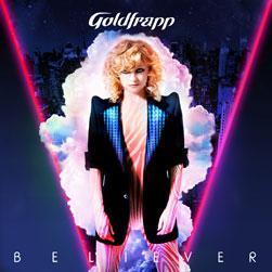 Believer, nouveau single de Goldfrapp.