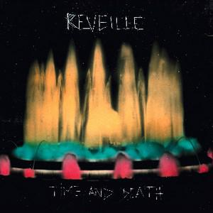 Reveille – Time And Death