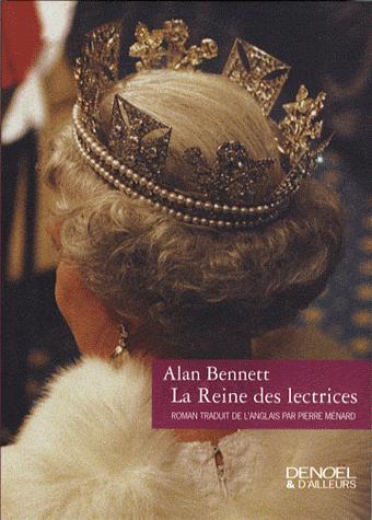 LA REINE DES LECTRICES, d'Allan BENNET