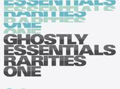 Ghostly Essentials 'Rarities One'