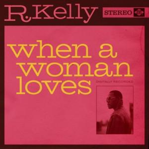 rikelly whenawomanloves 500x500 300x300 Audio: R. Kelly When A Woman Loves