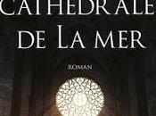 "cathédrale mer"" Idefonson Falcones"