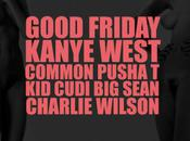 Kanye West Common, Pusha CuDi, Sean Charlie Wilson G.O.O.D. Friday
