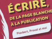 Ecrire, page blanche publication Flaubert, Proust Marianne Jaeglé