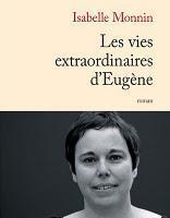 Les vies extraordinaires d'Eugène de Isabelle Monnin , Rentrée littéraire 2010, Premier roman