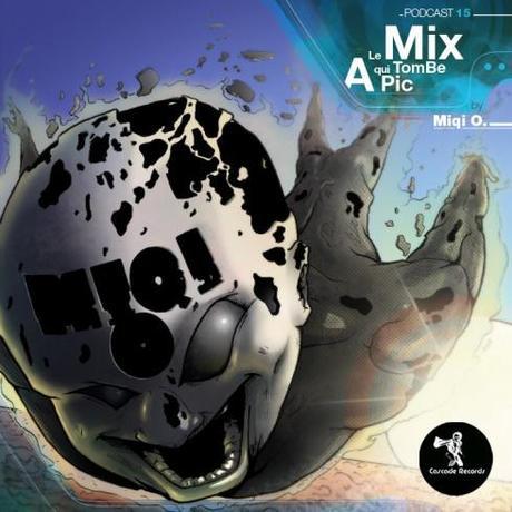 IKIPLAYLIST : Miqi O. – CR Podcast #15 – Le mix Qui Tombe à Pic