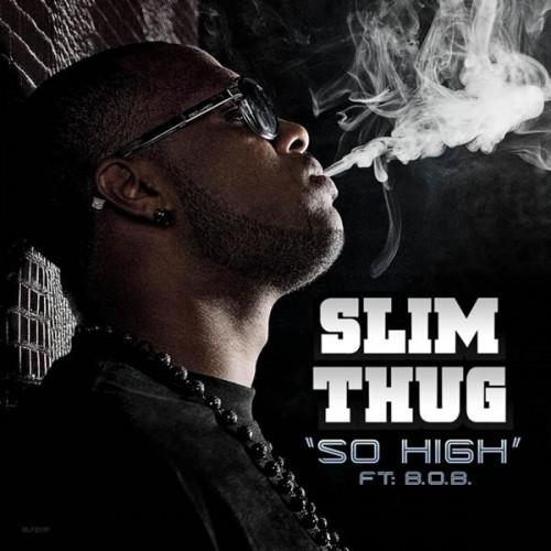 SLIM THUG – So High feat B.o.B (Le Clip Officiel)