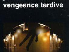 Pourriture noble vengeance tardive