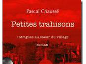 Petites trahisons Pascal Chaussé