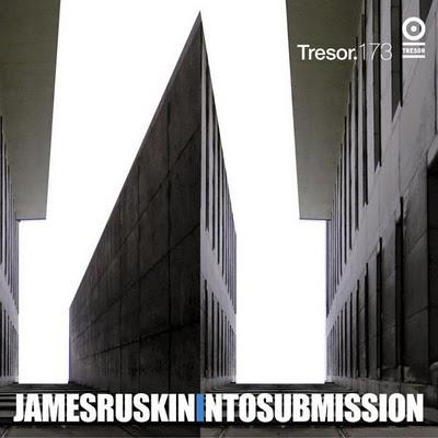 James Ruskin - Into Submission [ Tresor ] 2001