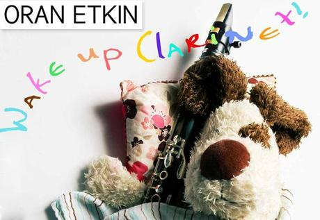 ORAN ETKIN // wake up clarinet
