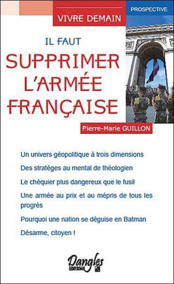 Pierre-Marie Guillon – Il faut supprimer l'armée française