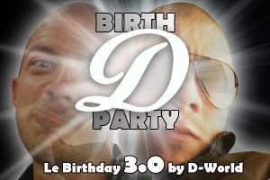 « Birth D Party » : envie de faire la fête avec D-World ?