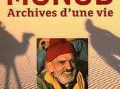 """""""Archives d'une vie"""" Théodore Monod"""