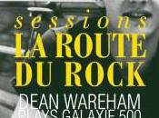 Route Rock Sessions avec Dean Wareham plays Galaxie Fawning Ringo Deathstarr Soeurs Bonaly (DJ)