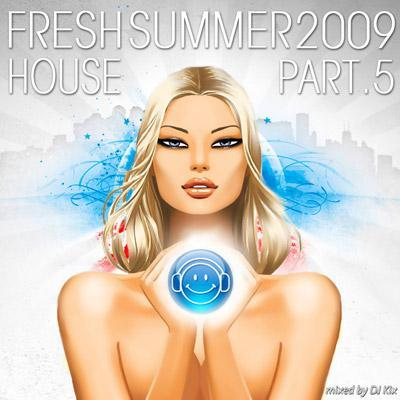DJ Kix - Fresh House Summer 2009 Part.5
