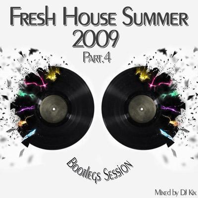 DJ Kix – Fresh House Summer 2009 Part.4 – Bootlegs Session