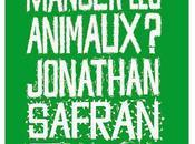 Faut-il manger animaux? Jonathan Safran Foer