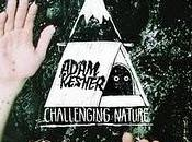 ADAM KESHER Challenging Nature