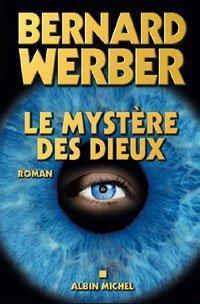Le mystère des dieux; Bernard Werber