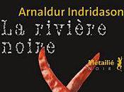 rivière noire Arnaldur INDRIDASON