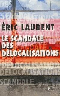 « Le scandale des délocalisations » : Non la mondialisation n'est pas heureuse !