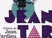 Poèmes Jean Tardieu Jacob