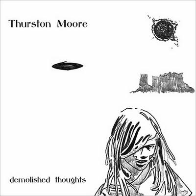 Thurston Moore - 'Demolished Thoughts'