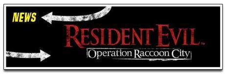 [NEWS] RESIDENT EVIL : OPERATION RACCOON CITY