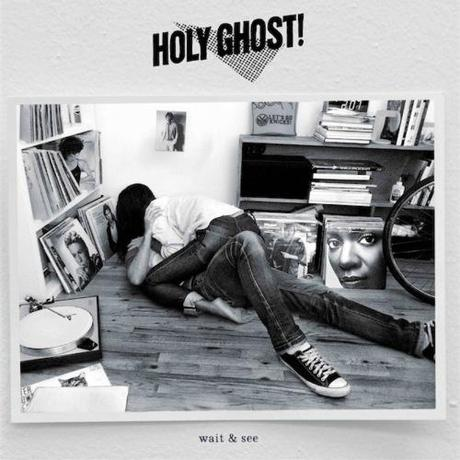 Holy Ghost!: Wait & See - MP3 Wait & See, le nouveau...