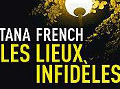 lieux infidèles Tana FRENCH