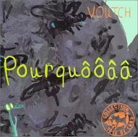 Pourquôôâa / Voutch
