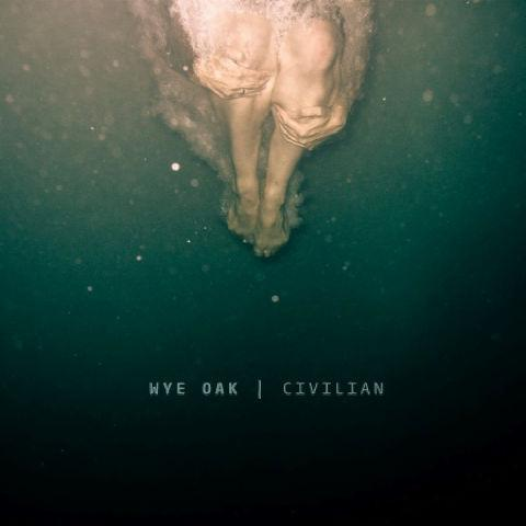 WYE OAK - Civilians