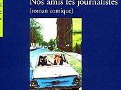 amis journalistes François Reynaert
